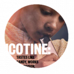 Nicotine: Tastes Like Candy, Works Like Poison